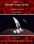 RPG Item: Starships Book 111111: Monolith Cargo Lander