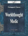 RPG Item: Untapped Classes: Worldthought Medic