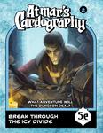 RPG Item: Atmar's Cardography 2: Break Through the Icy Divide (5E)