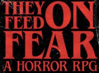 RPG: They Feed On Fear