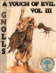 RPG Item: A Touch of Evil, Vol. 3: Gnolls