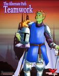 RPG Item: The Alternate Path: Teamwork