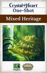 RPG Item: Crystal Heart One-Shot: Mixed Heritage