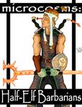 RPG Item: Microcosms: Half-Elf Barbarians