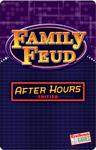 Board Game: Family Feud: After Hours Edition