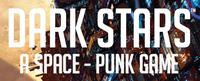 RPG: Dark Stars: A Space-Punk Game