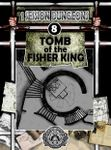 RPG Item: One Session Dungeons #08: Tomb of the Fisher King