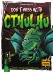 Board Game: Don't Mess with Cthulhu