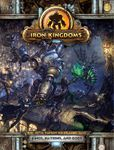 RPG Item: Iron Kingdoms Full Metal Fantasy Roleplaying Game: Kings, Nations, and Gods