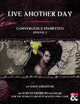 RPG Item: Convergence Manifesto Episode 02: Live Another Day