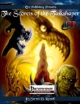 RPG Item: The Secrets of the Taskshaper (Pathfinder)