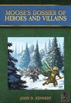 RPG Item: Moose's Dossier of Heroes and Villains