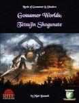 RPG Item: Gossamer Worlds: Tetsujin Shogunate