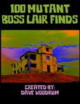 RPG Item: 100 Mutant Boss Lair Finds