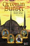 Board Game: Ottoman Sunset: The Great War in the Near East
