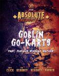 RPG Item: Absolute Encounters: Goblin Go-Karts