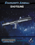 RPG Item: Starfarer's Arsenal: Shotguns