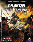 RPG Item: Super Powered Legends: Charon the Penguin