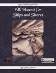 RPG Item: #30 Haunts for Ships and Shores