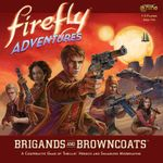 Board Game: Firefly Adventures: Brigands and Browncoats