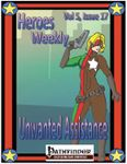 Issue: Heroes Weekly (Vol 5, Issue 17 - Unwanted Assistance)
