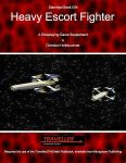RPG Item: Starships Book 1001: Heavy Escort Fighter