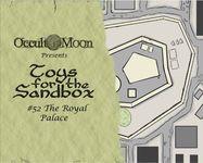 RPG Item: Toys for the Sandbox #052: The Royal Palace