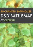 RPG Item: Enchanted Bathhouse D&D Battlemap