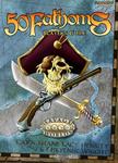 RPG Item: 50 Fathoms Explorer's Edition Player's Guide