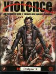 RPG Item: Violence: The Roleplaying Game of Egregious and Repulsive Bloodshed