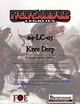 RPG Item: NeoExodus Legacies 94-LC-05: Knee Deep