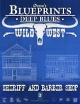 RPG Item: 0one's Blueprints: Deep Blues: Wild West - Sheriff and Barber Shop