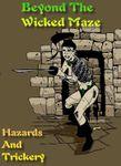 RPG Item: Beyond The Wicked Maze: Hazards & Trickery