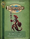 RPG Item: Pathfinder Society Scenario 3-00 Intro 2: To Delve the Dungeon Deep