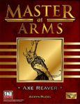 RPG Item: Master at Arms: Axe Reaver