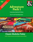 RPG Item: Classic Modules Today I13: Adventure Pack 1