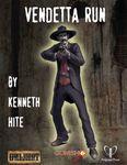 RPG Item: Ken Writes About Stuff 2-09: Vendetta Run