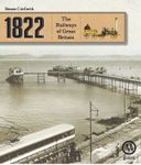 Board Game: 1822: The Railways of Great Britain