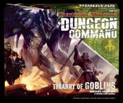 Board Game: Dungeon Command: Tyranny of Goblins