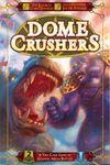Board Game: Dome Crushers