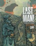 Board Game: To The Last Man! The Great War in the West