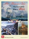Board Game: Mr. Madison's War: The Incredible War of 1812