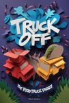 Board Game: Truck Off: The Food Truck Frenzy