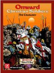 Board Game: Onward, Christian Soldiers: The Crusades