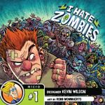 Board Game: I Hate Zombies