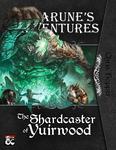 RPG Item: Amarune's Adventures: The Shardcaster of Yuirwood