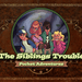 Board Game: The Siblings Trouble