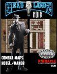 RPG Item: Deadlands Noir Combat Maps: Hotel and Manor