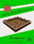 RPG Item: Battlemap: Wooden Bridge in the Arena
