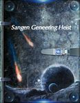 RPG Item: Sangen Geneering Heist (Cepheus)